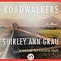 Roadwalkers Audiobook by Shirley Ann Grau Narrated by Karen Chilton