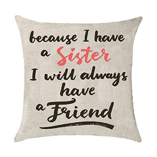 Pillow Sister Throw (Quote Because I Have A Sister I Will Always Have A Friend Gift Cotton Linen Throw Pillow Covers Cushion Cover Pillowcover Sofa Decorative Square 18x18 inch Decorative Pillow Wedding Birthday)