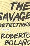 The Savage Detectives, Roberto Bolaño, 0374191484