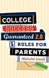 College Success Guaranteed 2. 0, Malcolm Gauld, 1475810733