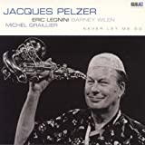 Never Let Me Go by Jacques Pelzer (2011-01-11)