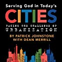 Serving God in Todays Cities: Facing the Challenge of Urbanization: Engaging Challenges Facing the Global Church Book 1 Audiobook by Patrick Johnstone, Dean Merrill Narrated by Peter D. Stover