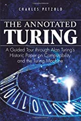 The Annotated Turing: A Guided Tour Through Alan Turing's Historic Paper on Computability and the Turing Machine Paperback