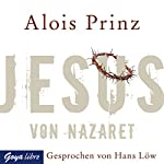 Jesus von Nazaret | Alois Prinz