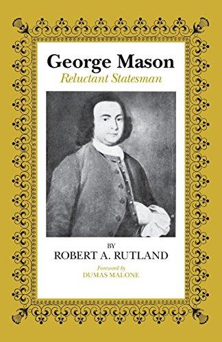 George Mason : Reluctant Statesman