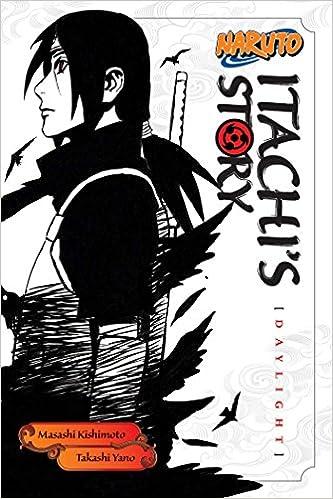Amazon Com Naruto Itachi S Story Vol 1 Daylight Naruto Novels 9781421591308 Yano Takashi Kishimoto Masashi Allen Jocelyne Books
