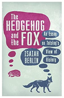 >NEW> The Hedgehog And The Fox: An Essay On Tolstoy's View Of History. effects pueden Public Spark decir