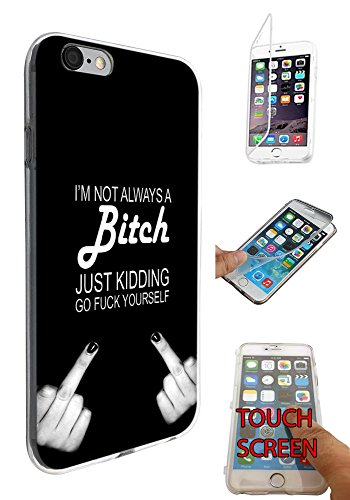 257 - Middle Finger I'M Not Always A Bitch Just Kidding Design iphone 6 Plus / 6S plus 5.5'' Fashion Trend Silikon Hülle Komplett 360 Degree Protection Flip Schutzhülle Gel Rubber Silicone Hülle