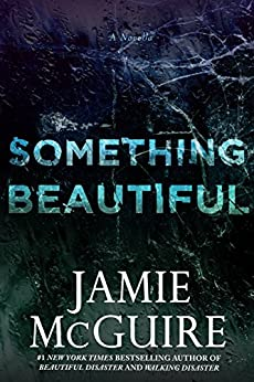 Something Beautiful: A Novella by [McGuire, Jamie]