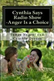 Cynthia Says Radio Show -Anger Is a Choice, James Nugent and Cynthia Dyrnes, 1494853213