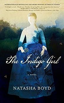 The Indigo Girl: A Novel by [Boyd, Natasha]