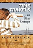 Time Travels and Pirate Telescopes, Lygia Lovelace, 1615072659