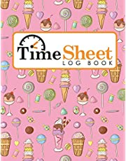 Time Sheet Log Book: Daily Timesheet Template, Time Tracker Log, Sign-In Sheets, Work Hour Planner, Cute Ice Cream & Lollipop Cover