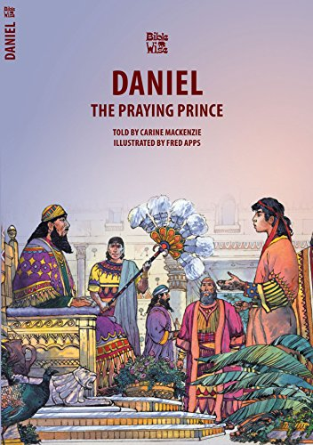 Daniel: The Praying Prince (Bible Wise)