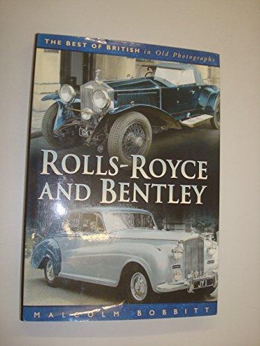 Rolls Royce and Bentley (Best of British Motoring in Old Photographs)