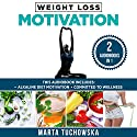 Weight Loss Motivation: 2 in 1 Bundle: Alkaline Diet Motivation & Committed to Wellness Audiobook by Marta Tuchowska Narrated by Bo Morgan, Wendell Wadsworth