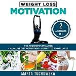 Weight Loss Motivation: 2 in 1 Bundle: Alkaline Diet Motivation & Committed to Wellness | Marta Tuchowska