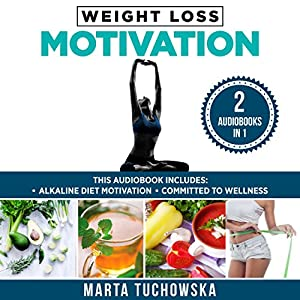 Weight Loss Motivation: 2 in 1 Bundle Audiobook