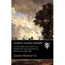 Les Machabées de la Nouvelle-France: Histoire d'Une Famille Canadienne, 1641-1768