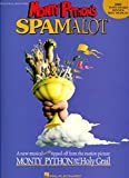 Monty Python's Spamalot: A new musical lovingly ripped off from the motion picture Monty Python and the Holy Grail : Piano/Vocal Selections