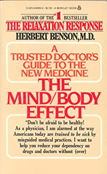 The mind/body effect: How behavioral medicine can show you the way to better health 0425046990 Book Cover