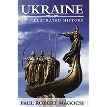 Ukraine: An Illustrated History