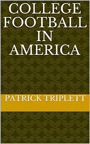 College Football in America por Patrick Triplett
