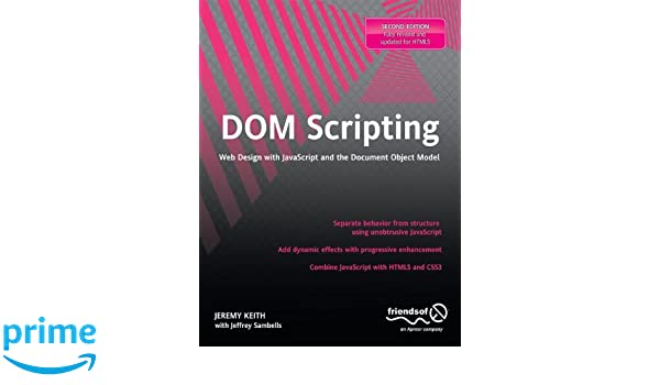 DOM Scripting: Web Design with JavaScript and the Document Object Model: Amazon.es: Jeremy Keith, Jeffrey Sambells: Libros en idiomas extranjeros
