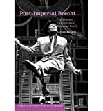 img - for [(Post-imperial Brecht: Politics and Performance, East and South)] [Author: Loren Kruger] published on (September, 2014) book / textbook / text book