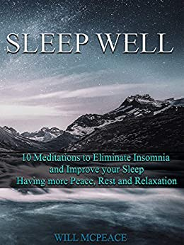 Book cover image for Sleep Well: 10 Meditations to Eliminate Insomnia and Improve your Sleep, Having more Peace, Rest, and Relaxation