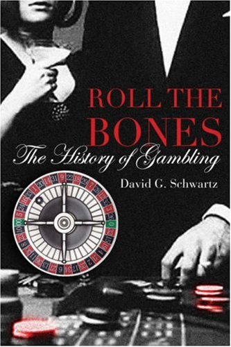 Roll the bones the history of gambling casino las vegass