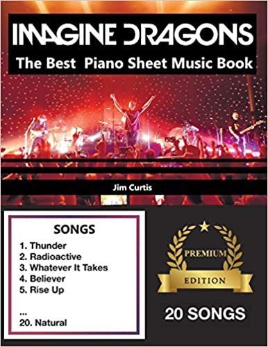Imagine Dragons The Best Piano Sheet Music Book Jim Curtis