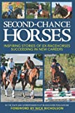 img - for Second-Chance Horses: Inspiring Stories of Ex-Racehorses Succeeding in New Careers book / textbook / text book