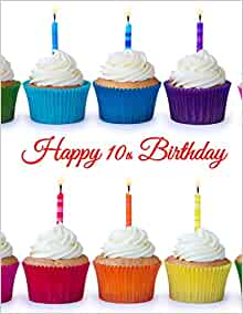 Happy 10th Birthday Notebook Journal Diary 185 Lined Pages