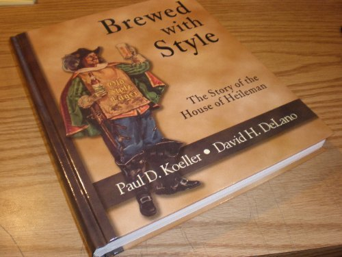 Brewed with Style: The Story of the House of Heileman pdf epub