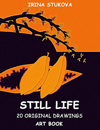Art of Still Life: Hand-drawn illustrations (Art Book: Try It Yourself Book 2)