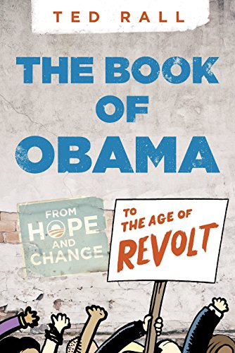 The Book of Obama: From Hope and Change to the Age of Revolt