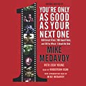 You're Only as Good as Your Next One: 100 Great Films, 100 Good Films, and 100 for which I Should Be Shot Audiobook by Josh Young, Mike Medavoy Narrated by Robertson Dean