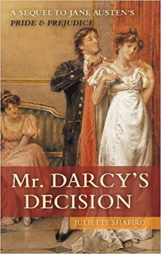 Amazon mr darcys decision a sequel to jane austens pride amazon mr darcys decision a sequel to jane austens pride and prejudice 9781569756829 juliette shapiro books fandeluxe Gallery