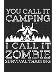 Camping: Preparing for the Zombie Apocalypse: Journal for Camping lovers and Campers