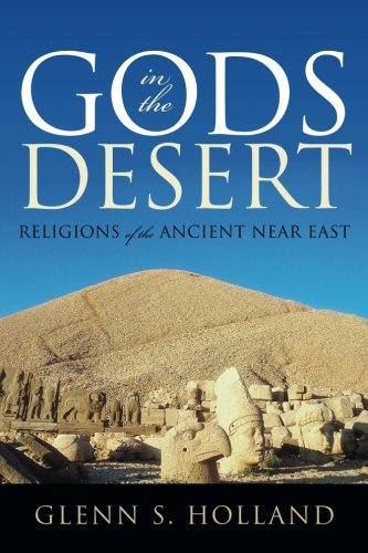 Read Online Gods in the Desert: Religions of the Ancient Near East pdf
