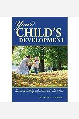 { [ YOUR CHILD'S DEVELOPMENT ] } Johnson, Sandra Lucille J ( AUTHOR ) Jun-01-2013 Paperback Paperback