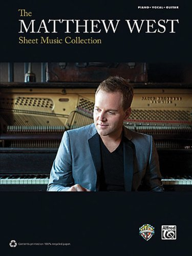 The Matthew West Sheet Music Collection (His Song Sheet Music)