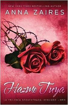 Hazme Tuya: Volume 2 por Anna Zaires Gratis
