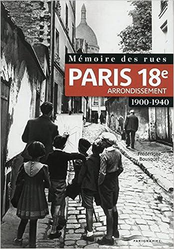 Mémoire des rues - Paris 18E arrondissement (1900-1940)