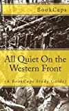 All Quiet on the Western Front, BookCaps Study Guides Staff, 1475175701