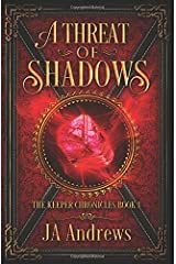 A Threat of Shadows (The Keeper Chronicles) Paperback
