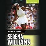 Serena Williams: Legends in Sports | Matt Christopher