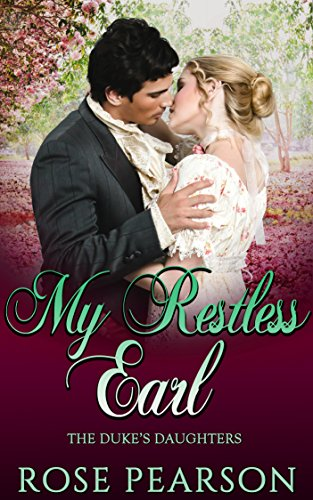 My Restless Earl (The Duke's Daughters Book 2) (Lets 4 Dance)