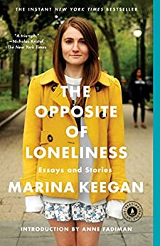 the opposite of loneliness essays and stories epub The opposite of loneliness is an assemblage of marina's essays and stories that articulates the universal struggle we all face as we work out what we aspire to be and .